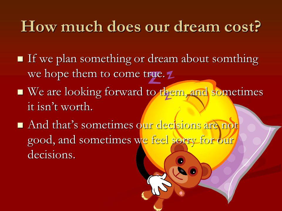 How often do I dream.I dream very often, sometimes every night, sometimes twice a week.