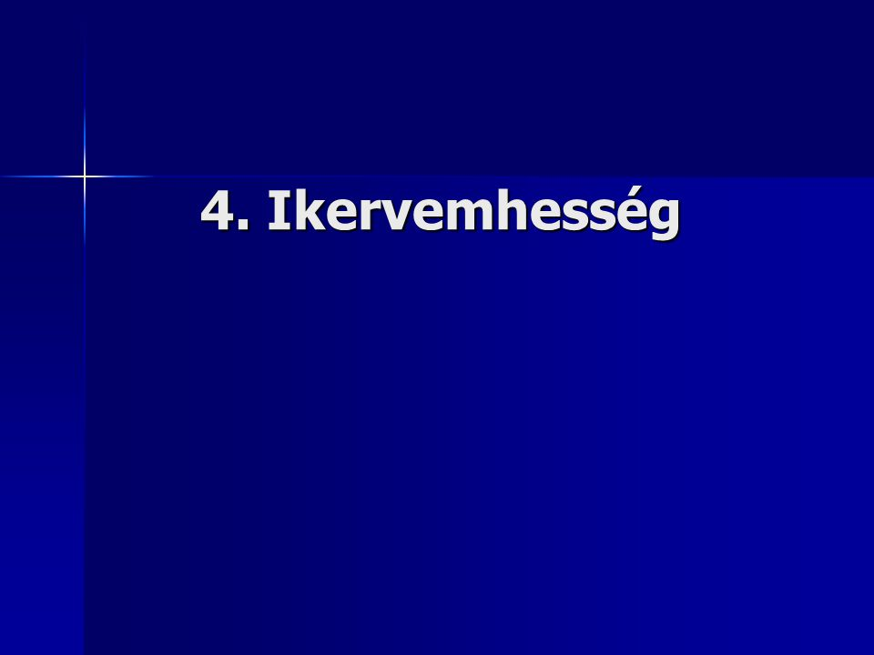 4. Ikervemhesség
