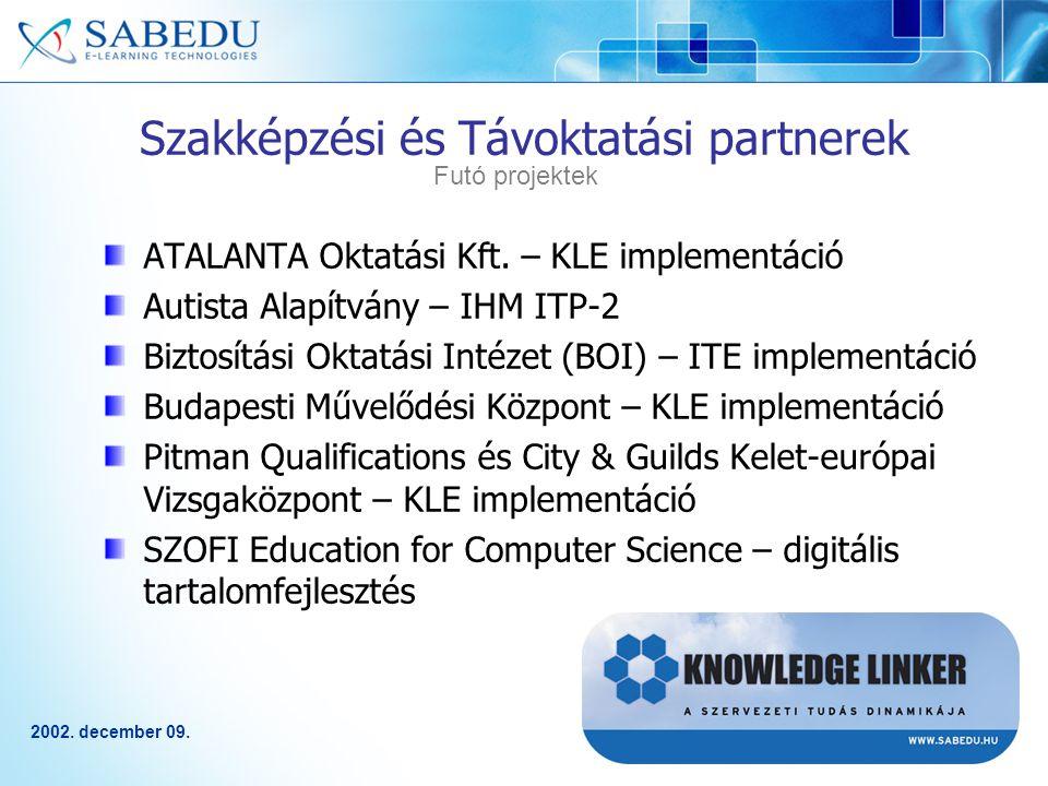 2002. december 09. Szakképzési és Távoktatási partnerek ATALANTA Oktatási Kft.
