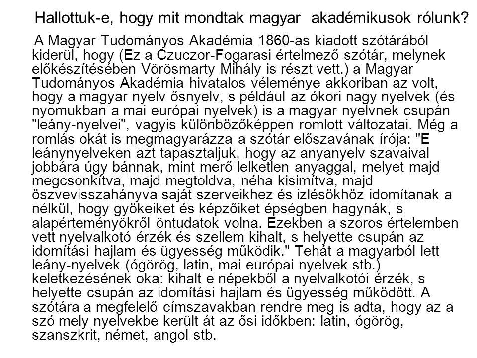 Hallottuk-e, hogy mit mondtak magyar akadémikusok rólunk.