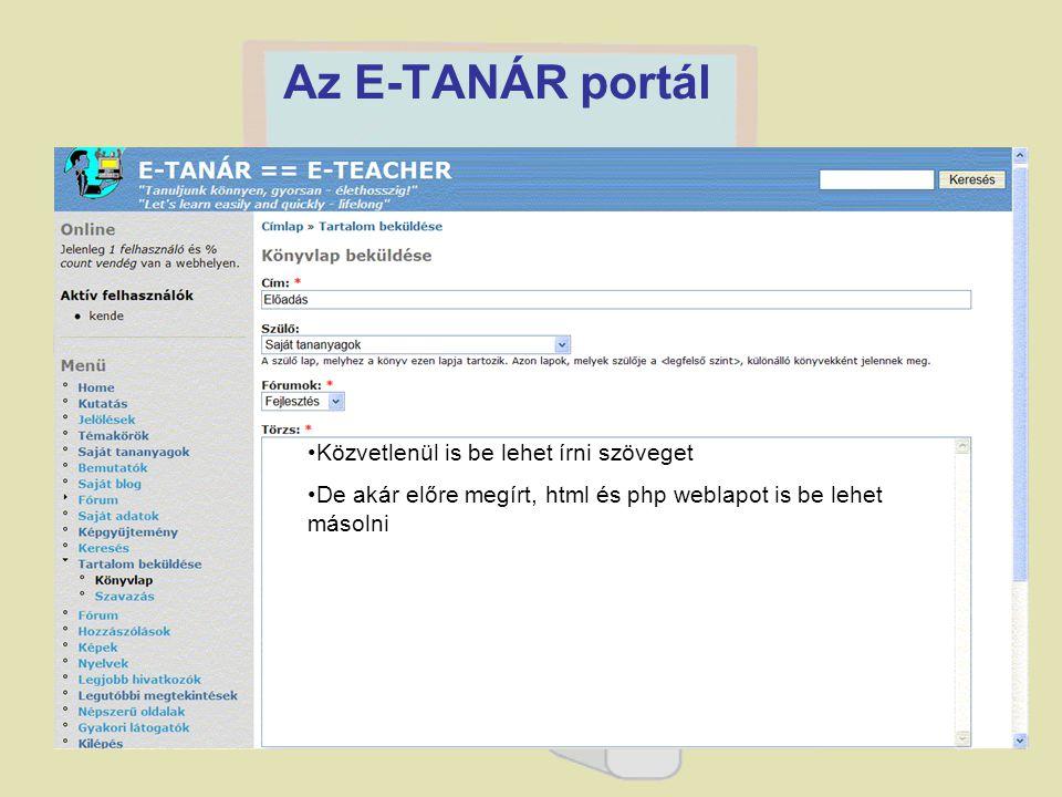 Közvetlenül is be lehet írni szöveget De akár előre megírt, html és php weblapot is be lehet másolni
