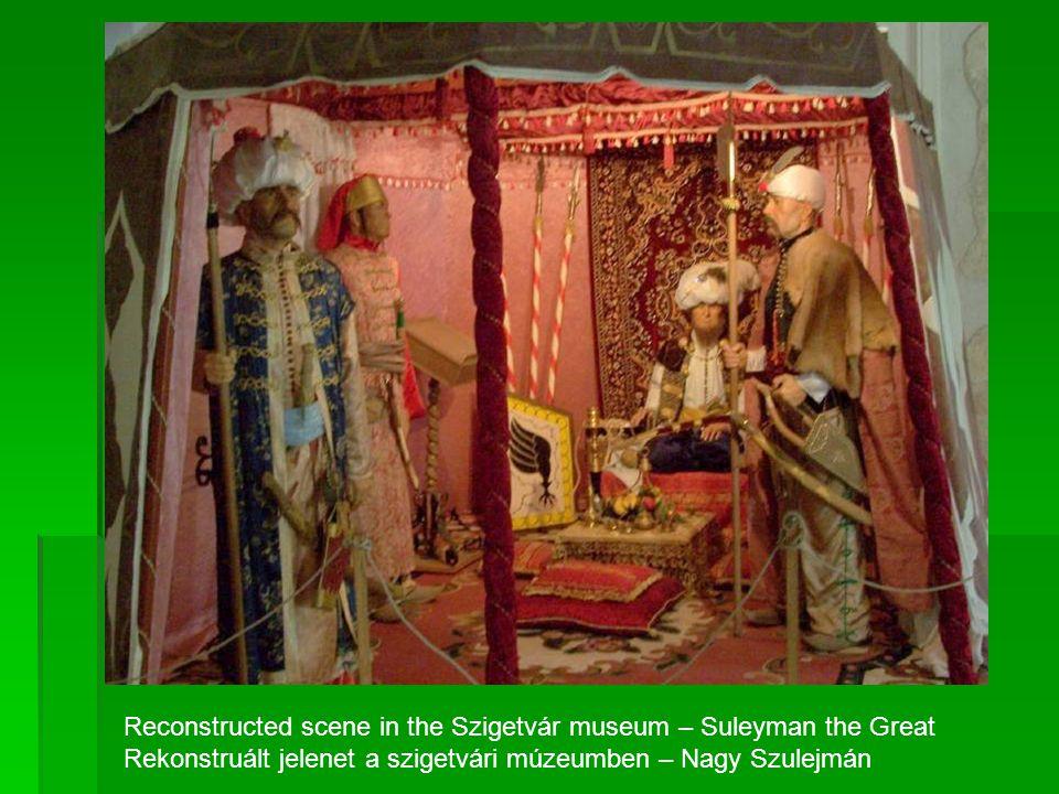 Reconstructed scene in the Szigetvár museum – Suleyman the Great Rekonstruált jelenet a szigetvári múzeumben – Nagy Szulejmán