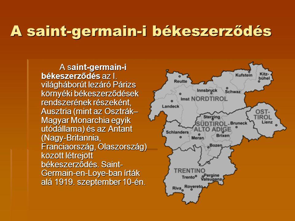 A saint-germain-i békeszerződés A saint-germain-i békeszerződés az I. világháborút lezáró Párizs környéki békeszerződések rendszerének részeként, Ausz