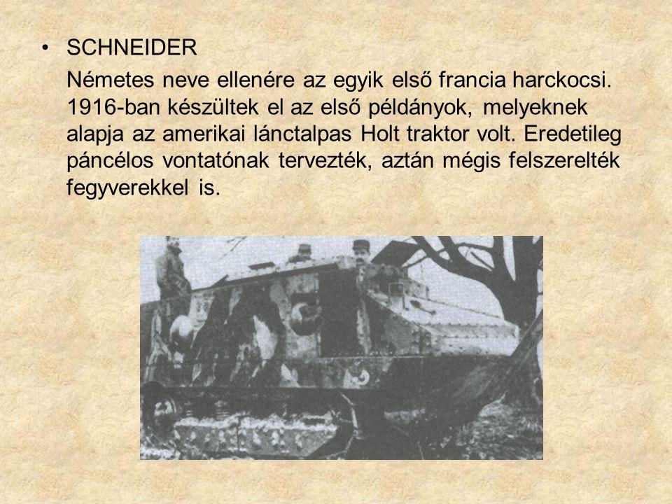 SCHNEIDER Németes neve ellenére az egyik első francia harckocsi.