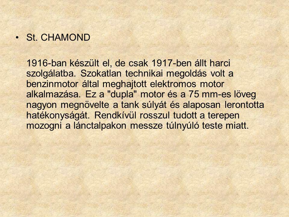 St.CHAMOND 1916-ban készült el, de csak 1917-ben állt harci szolgálatba.