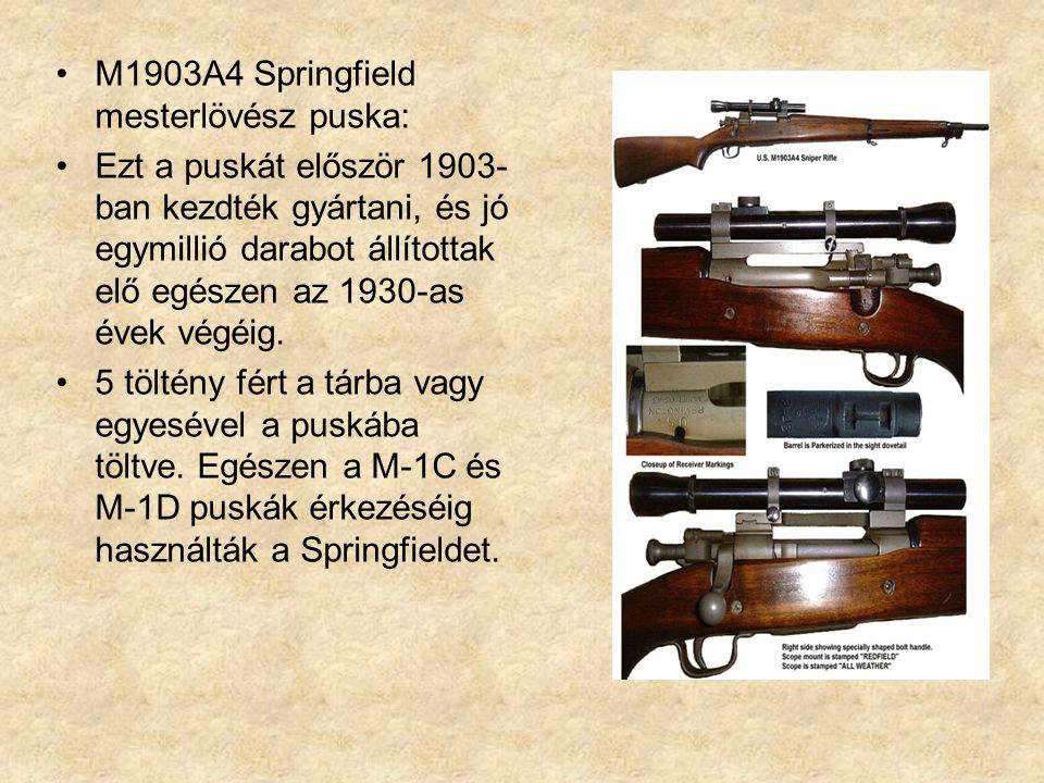 M1903A4 Springfield mesterlövész puska: Ezt a puskát először 1903- ban kezdték gyártani, és jó egymillió darabot állítottak elő egészen az 1930-as évek végéig.