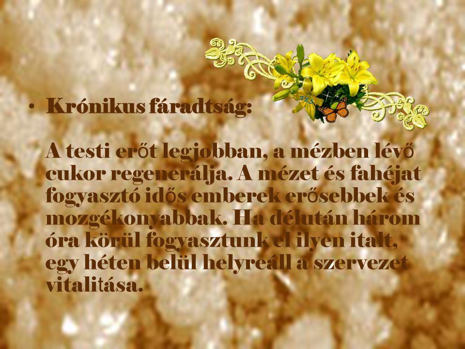 Az immunrendszer er ő sítése: A méz és a fahéj rendszeres fogyasztása er ő síti az immunrendszert, védi a szervezetet a vírusok, baktériumok ellen.
