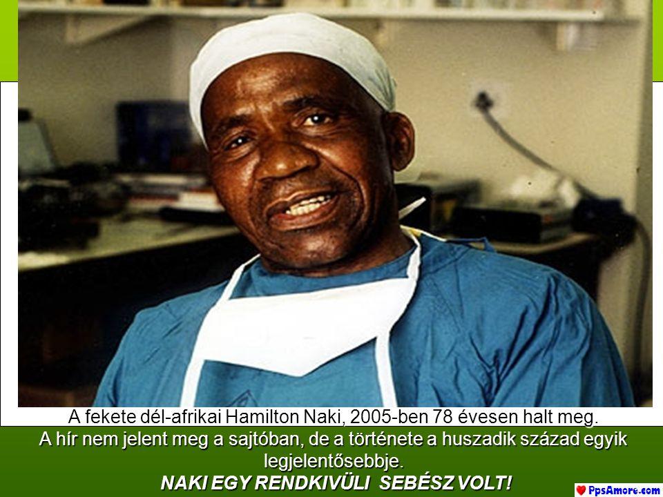 a titokban tartott fekete sebész. Dr. HAMILTON NAKI