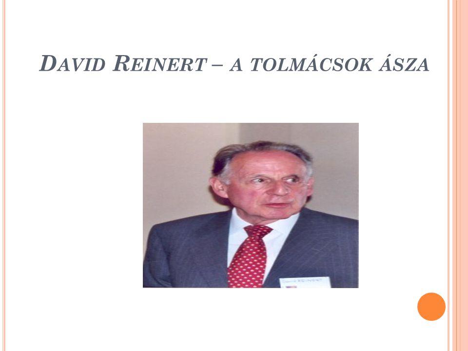 D AVID R EINERT – A TOLMÁCSOK ÁSZA