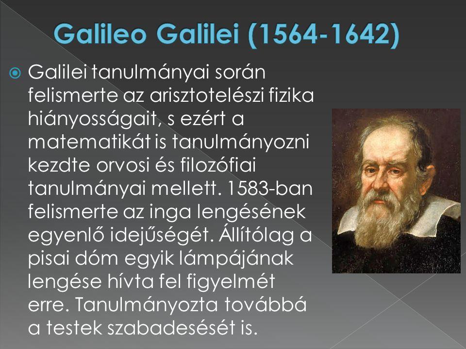  Galilei tanulmányai során felismerte az arisztotelészi fizika hiányosságait, s ezért a matematikát is tanulmányozni kezdte orvosi és filozófiai tanu