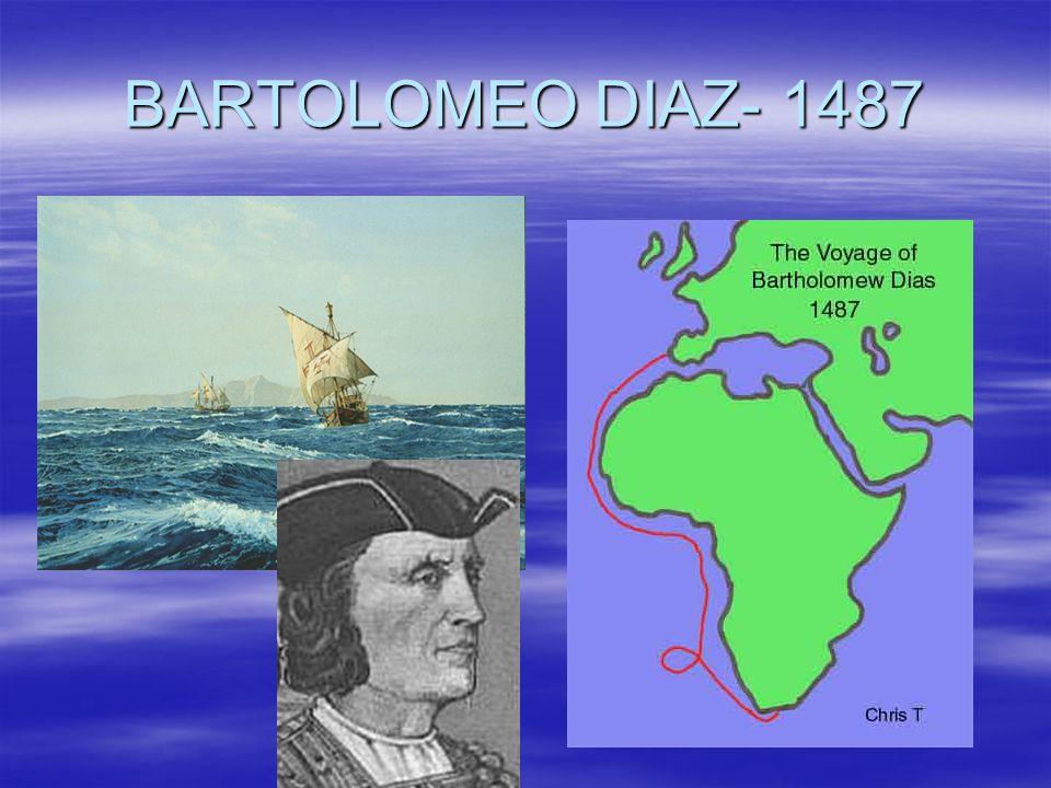 BARTOLOMEO DIAZ- 1487