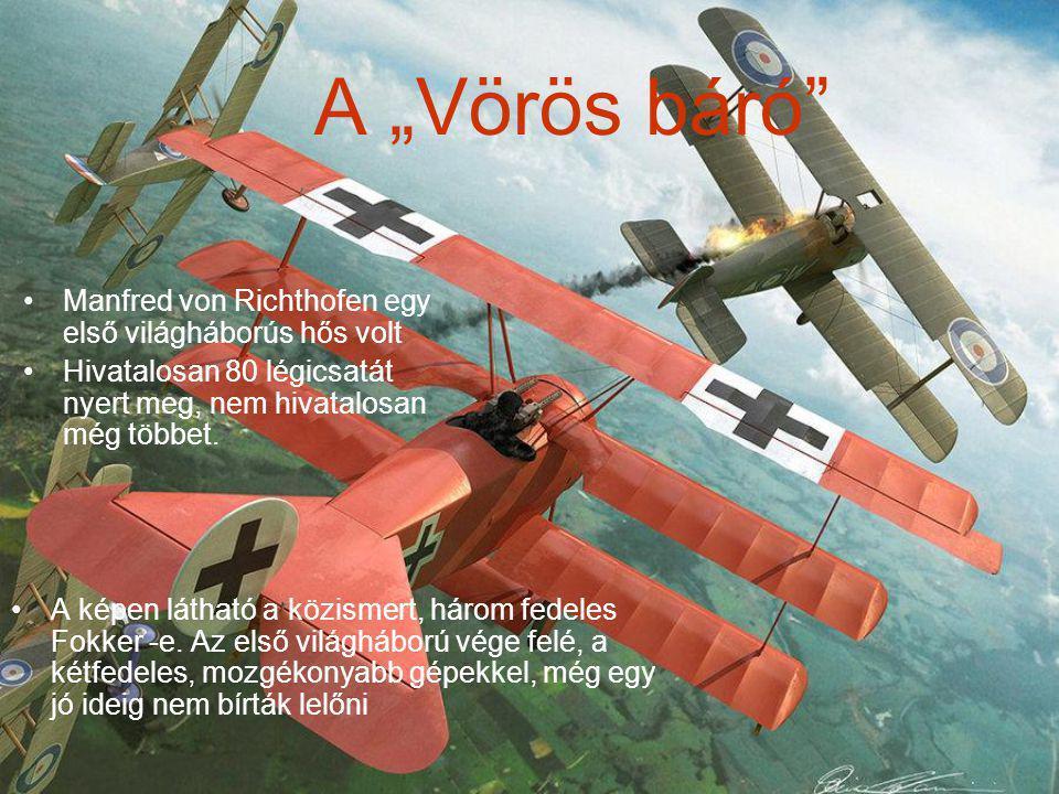 """A """"Vörös báró Manfred von Richthofen egy első világháborús hős volt Hivatalosan 80 légicsatát nyert meg, nem hivatalosan még többet."""