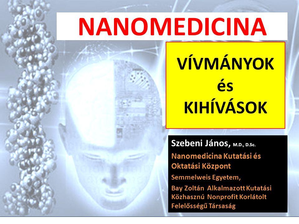 VÍVMÁNYOK és KIHÍVÁSOK Szebeni János, M.D., D.Sc.