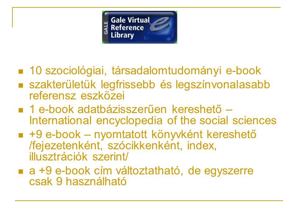 10 szociológiai, társadalomtudományi e-book szakterületük legfrissebb és legszínvonalasabb referensz eszközei 1 e-book adatbázisszerűen kereshető – In
