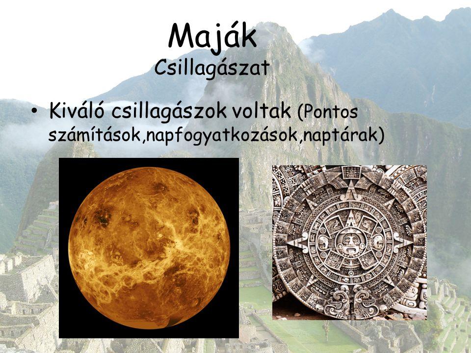 Maják Csillagászat Kiváló csillagászok voltak (Pontos számítások,napfogyatkozások,naptárak)