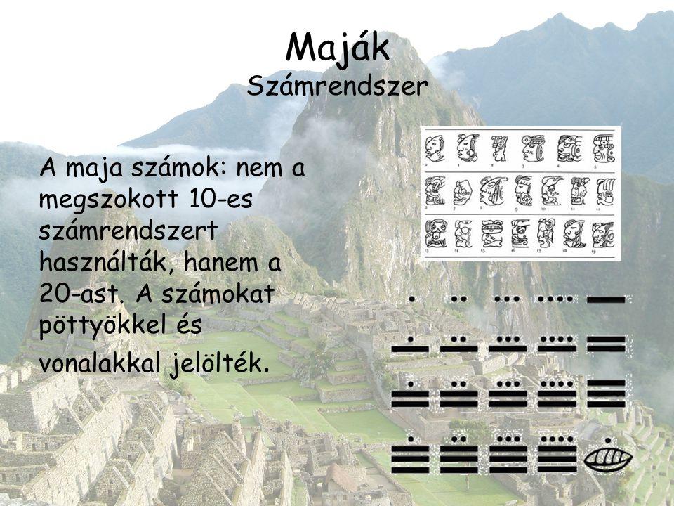 Maják Számrendszer A maja számok: nem a megszokott 10-es számrendszert használták, hanem a 20-ast. A számokat pöttyökkel és vonalakkal jelölték.