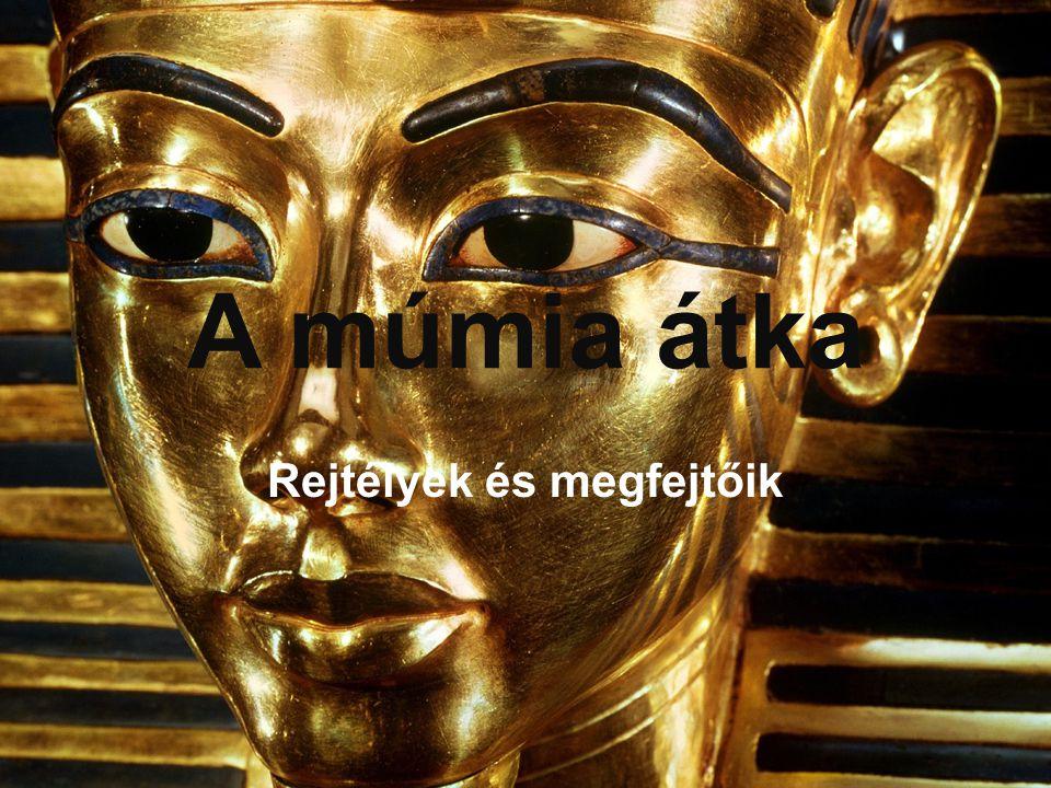 A múmia átka Rejtélyek és megfejtőik