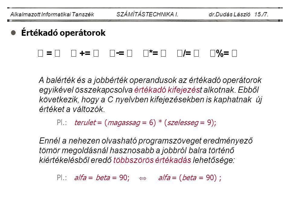 lÉrtékadó operátorok..Alkalmazott Informatikai Tanszék SZÁMÍTÁSTECHNIKA I.