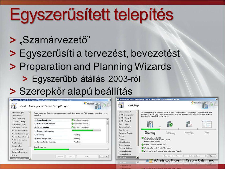 """Egyszerűsített telepítés """"Szamárvezető Egyszerűsíti a tervezést, bevezetést Preparation and Planning Wizards Egyszerűbb átállás 2003-ról Szerepkör alapú beállítás"""
