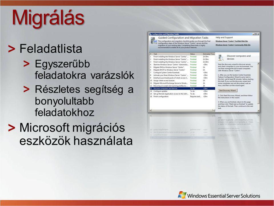 Migrálás Feladatlista Egyszerűbb feladatokra varázslók Részletes segítség a bonyolultabb feladatokhoz Microsoft migrációs eszközök használata