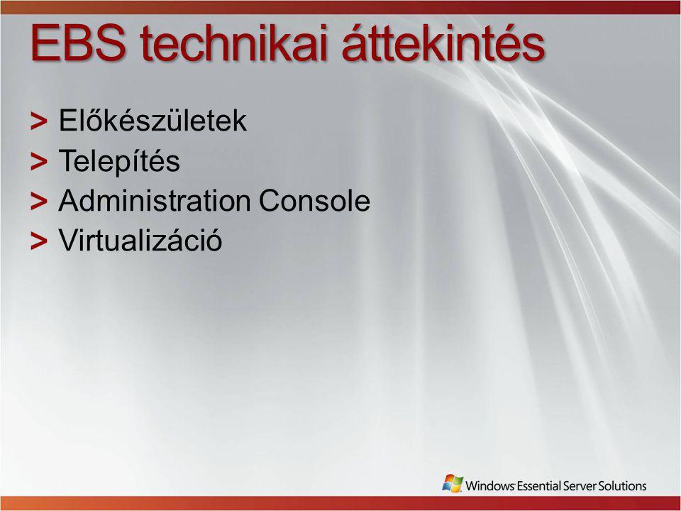 EBS technikai áttekintés Előkészületek Telepítés Administration Console Virtualizáció