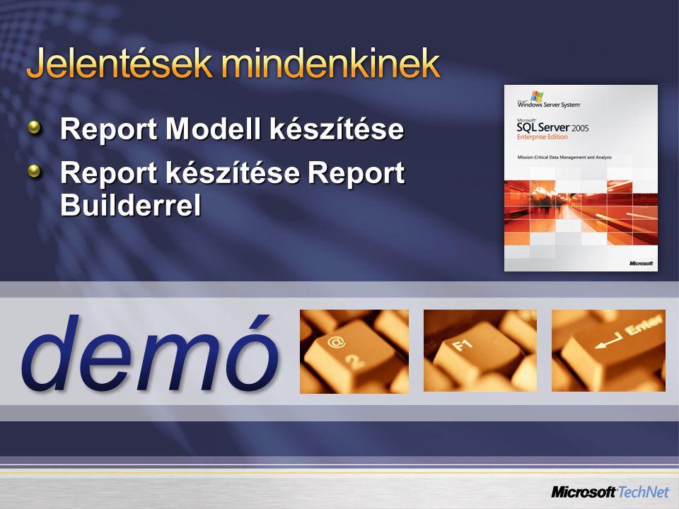 Report Modell készítése Report készítése Report Builderrel