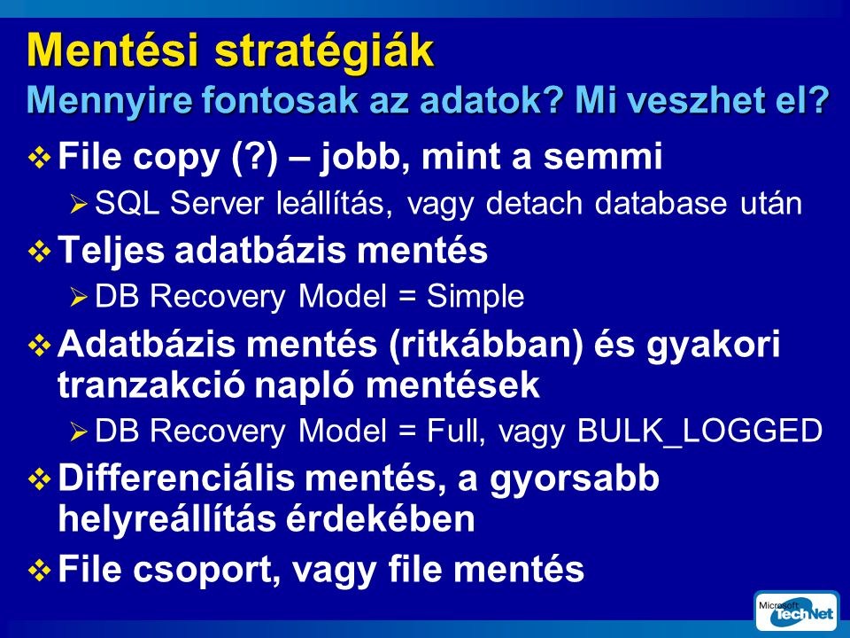 Mentési stratégiák Mennyire fontosak az adatok.Mi veszhet el.
