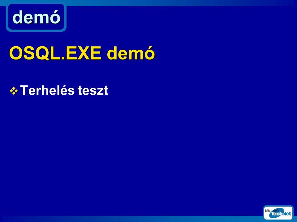  Terhelés teszt demó OSQL.EXE demó