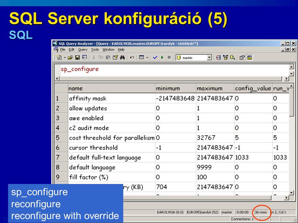SQL Server konfiguráció (5) SQL sp_configure reconfigure reconfigure with override