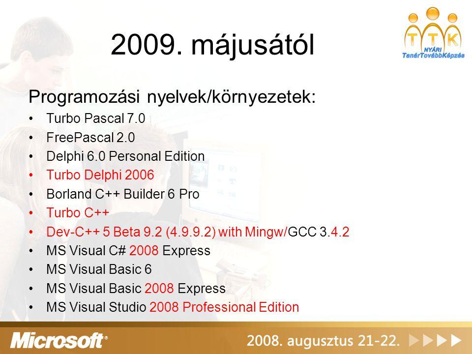 2009. májusától Programozási nyelvek/környezetek: Turbo Pascal 7.0 FreePascal 2.0 Delphi 6.0 Personal Edition Turbo Delphi 2006 Borland C++ Builder 6
