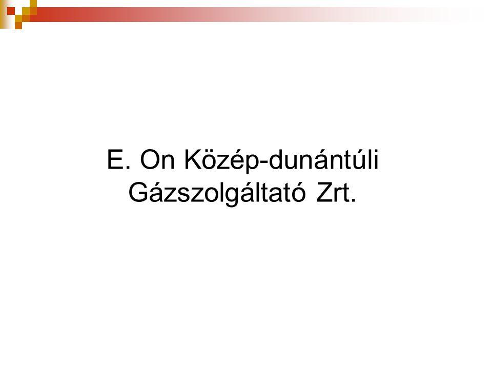 E. On Közép-dunántúli Gázszolgáltató Zrt.