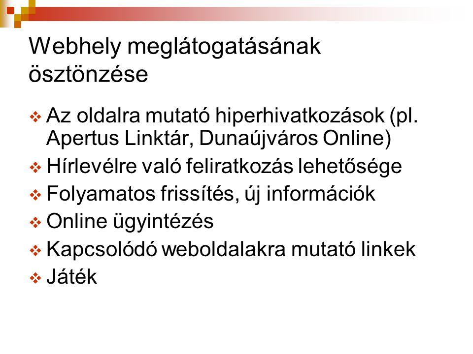 Webhely meglátogatásának ösztönzése  Az oldalra mutató hiperhivatkozások (pl.