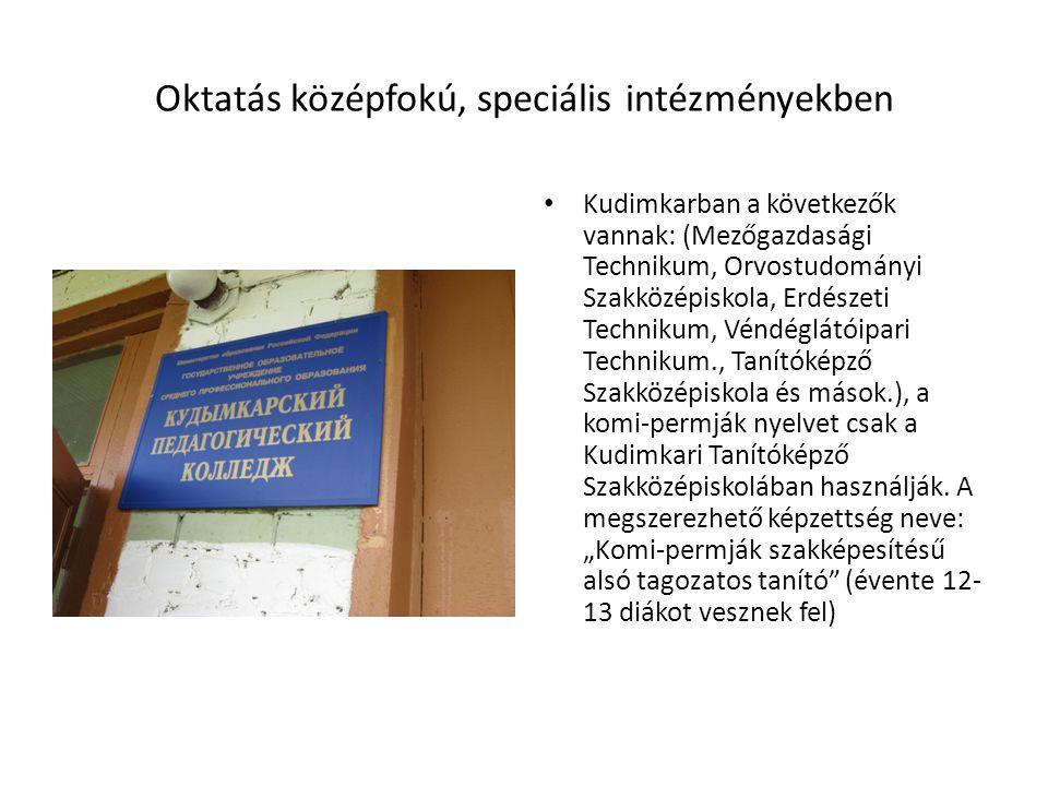 Oktatás középfokú, speciális intézményekben Kudimkarban a következők vannak: (Mezőgazdasági Technikum, Orvostudományi Szakközépiskola, Erdészeti Technikum, Véndéglátóipari Technikum., Tanítóképző Szakközépiskola és mások.), a komi-permják nyelvet csak a Kudimkari Tanítóképző Szakközépiskolában használják.