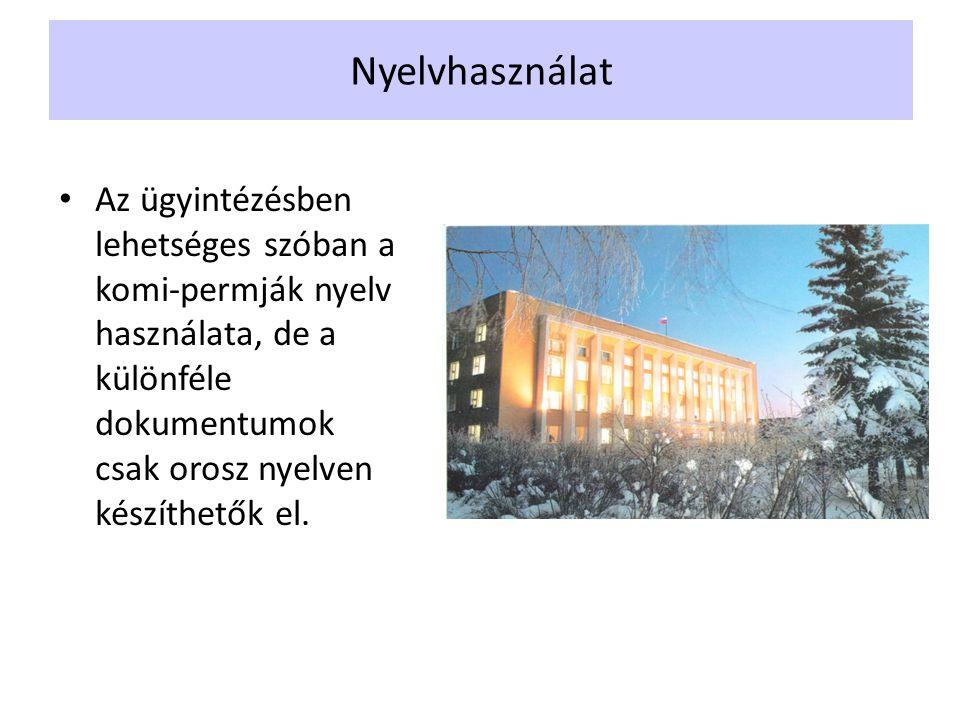 Nyelvhasználat Az ügyintézésben lehetséges szóban a komi-permják nyelv használata, de a különféle dokumentumok csak orosz nyelven készíthetők el.