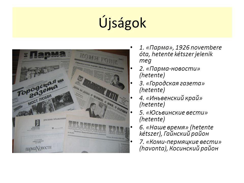 Újságok 1. «Парма», 1926 novembere óta, hetente kétszer jelenik meg 2.