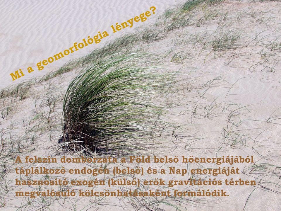 Geomorfológia 4 A szél felszínformáló tevékenységének formakincse