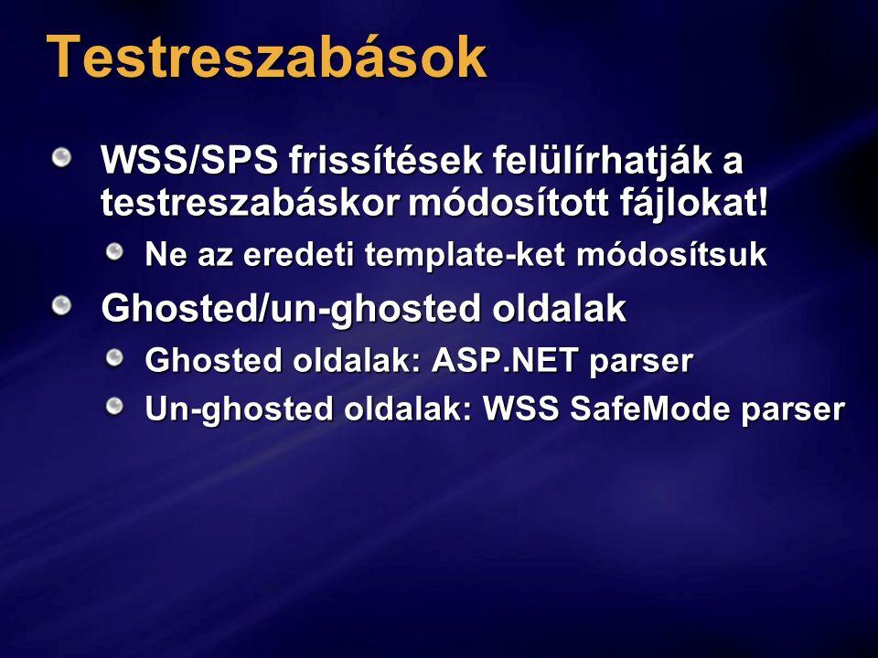 Testreszabások WSS/SPS frissítések felülírhatják a testreszabáskor módosított fájlokat.
