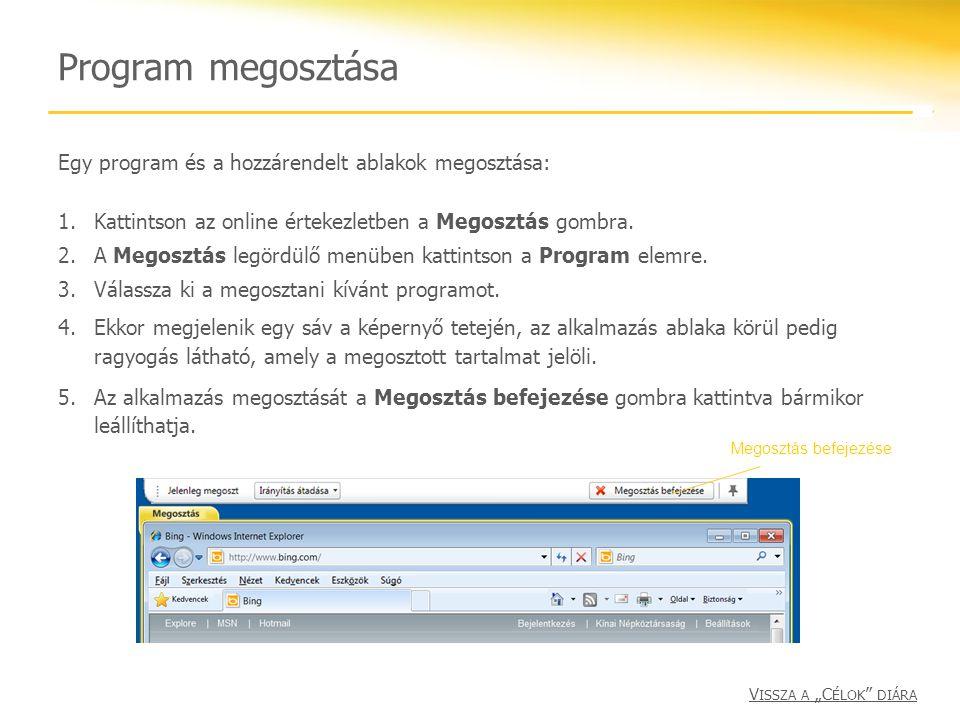 """Program megosztása V ISSZA A """"C ÉLOK """" DIÁRA Egy program és a hozzárendelt ablakok megosztása: 1.Kattintson az online értekezletben a Megosztás gombra"""