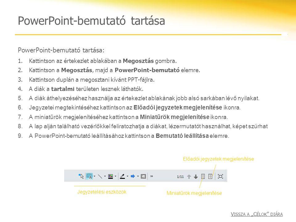 PowerPoint-bemutató tartása PowerPoint-bemutató tartása: 1.Kattintson az értekezlet ablakában a Megosztás gombra. 2.Kattintson a Megosztás, majd a Pow