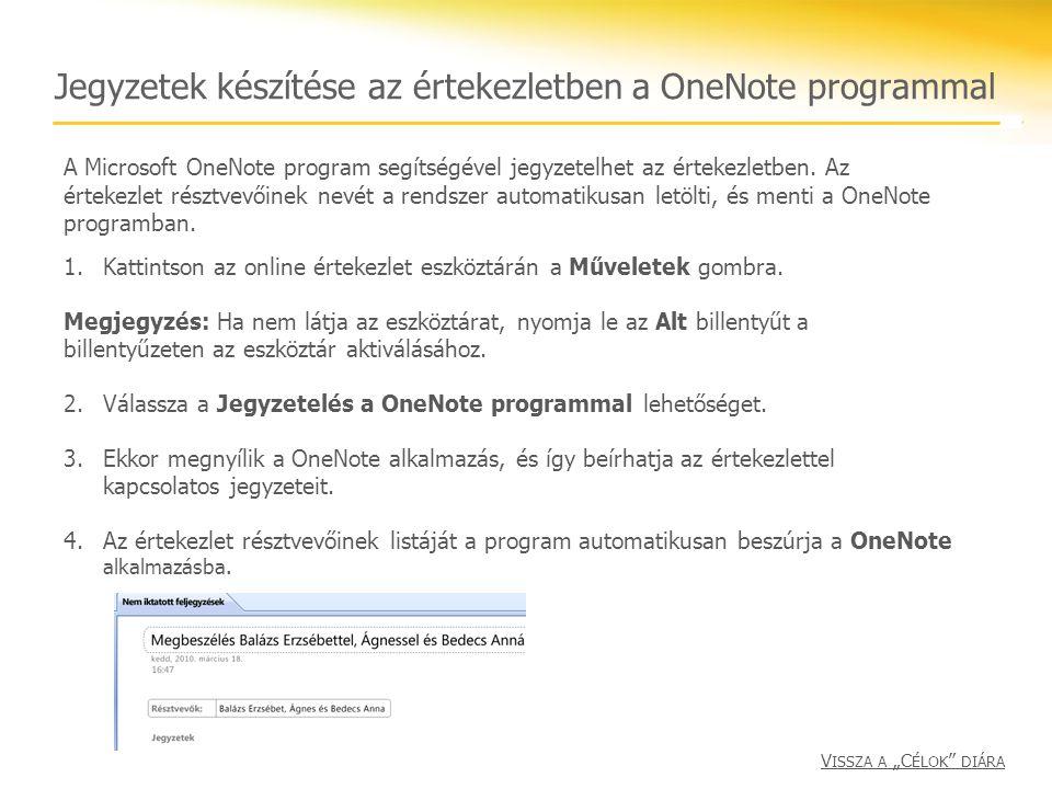 Jegyzetek készítése az értekezletben a OneNote programmal 1.Kattintson az online értekezlet eszköztárán a Műveletek gombra. Megjegyzés: Ha nem látja a