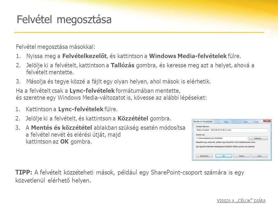 Felvétel megosztása Felvétel megosztása másokkal: 1.Nyissa meg a Felvételkezelőt, és kattintson a Windows Media-felvételek fülre. 2.Jelölje ki a felvé