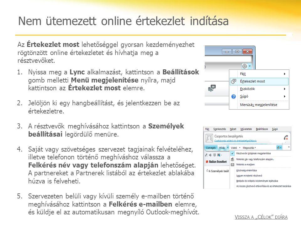 Nem ütemezett online értekezlet indítása 1.Nyissa meg a Lync alkalmazást, kattintson a Beállítások gomb melletti Menü megjelenítése nyílra, majd katti