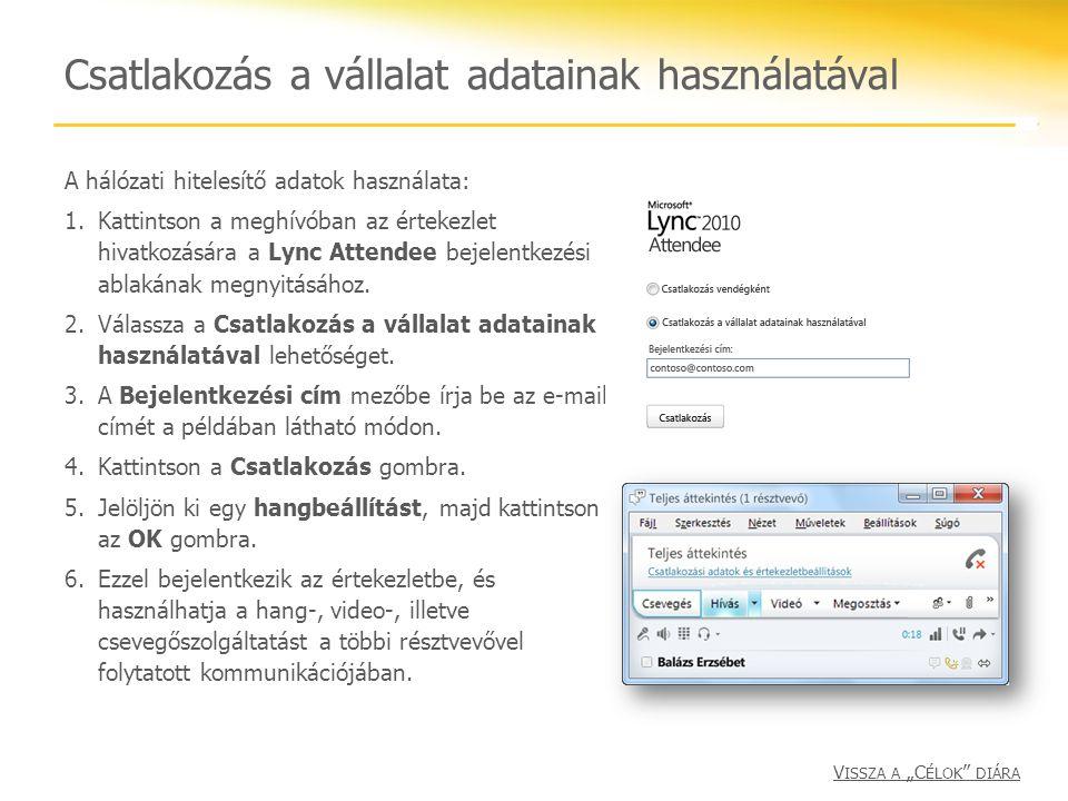 Csatlakozás a vállalat adatainak használatával A hálózati hitelesítő adatok használata: 1.Kattintson a meghívóban az értekezlet hivatkozására a Lync A