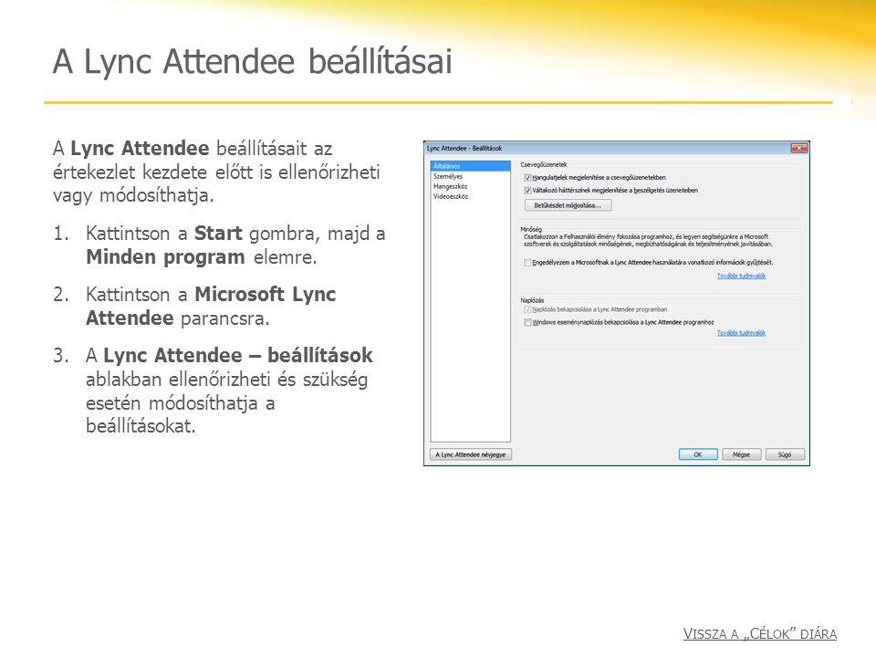 A Lync Attendee beállításai A Lync Attendee beállításait az értekezlet kezdete előtt is ellenőrizheti vagy módosíthatja. 1.Kattintson a Start gombra,