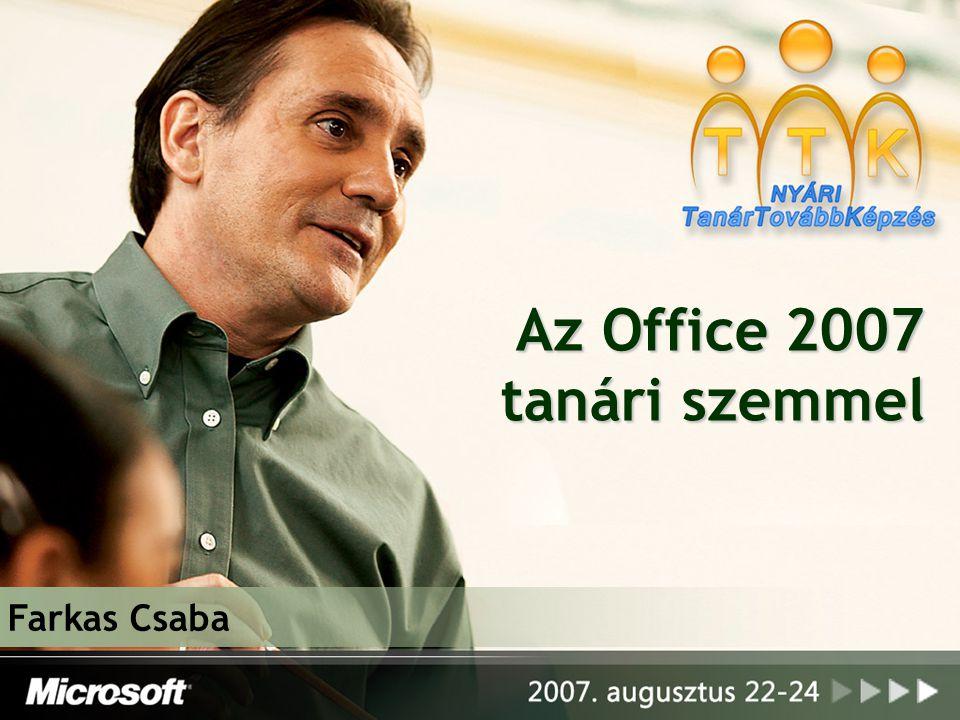 Az Office 2007 tanári szemmel Farkas Csaba