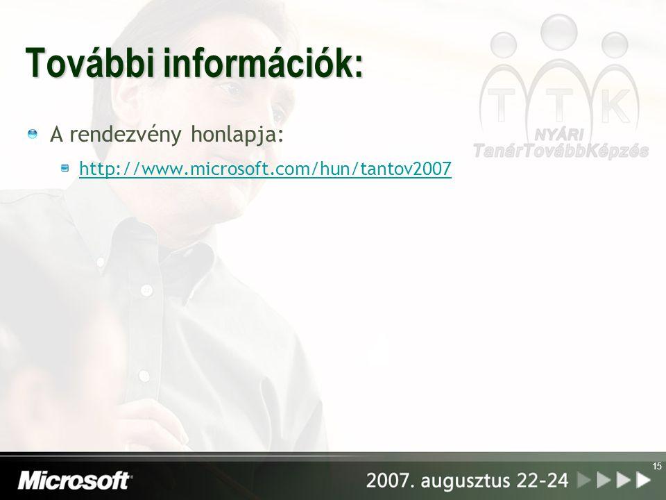 15 További információk: A rendezvény honlapja: http://www.microsoft.com/hun/tantov2007