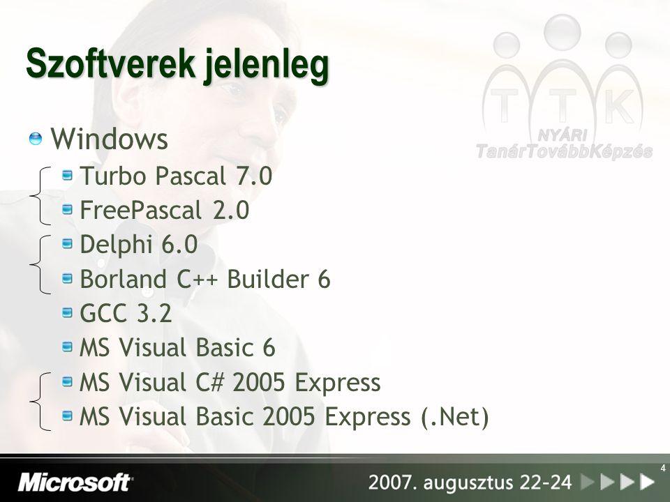 4 Szoftverek jelenleg Windows Turbo Pascal 7.0 FreePascal 2.0 Delphi 6.0 Borland C++ Builder 6 GCC 3.2 MS Visual Basic 6 MS Visual C# 2005 Express MS Visual Basic 2005 Express (.Net)