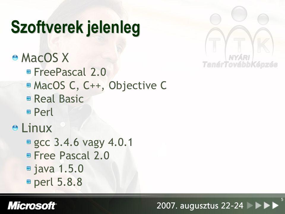 5 Szoftverek jelenleg MacOS X FreePascal 2.0 MacOS C, C++, Objective C Real Basic Perl Linux gcc 3.4.6 vagy 4.0.1 Free Pascal 2.0 java 1.5.0 perl 5.8.8