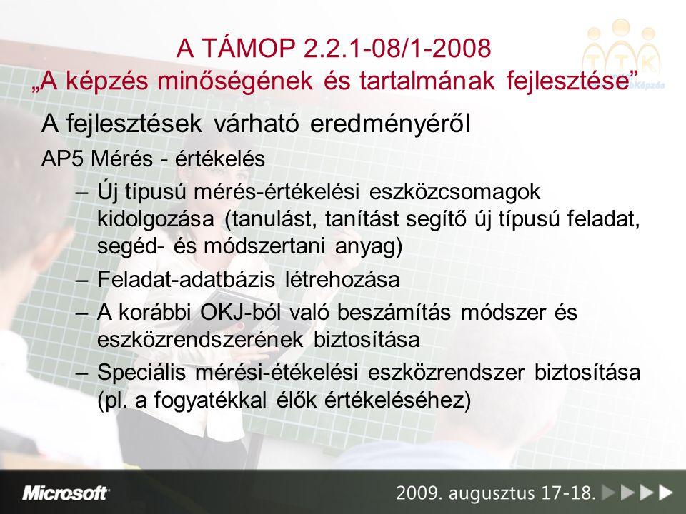 """A TÁMOP 2.2.1-08/1-2008 """"A képzés minőségének és tartalmának fejlesztése"""" A fejlesztések várható eredményéről AP5 Mérés - értékelés –Új típusú mérés-é"""