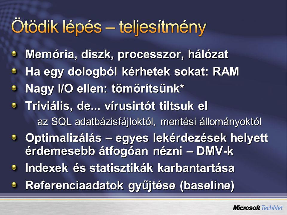 Memória, diszk, processzor, hálózat Ha egy dologból kérhetek sokat: RAM Nagy I/O ellen: tömörítsünk* Triviális, de...